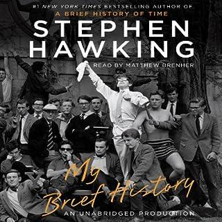 My Brief History                   Autor:                                                                                                                                 Stephen Hawking                               Sprecher:                                                                                                                                 Matthew Brenher                      Spieldauer: 2 Std. und 15 Min.     2 Bewertungen     Gesamt 5,0