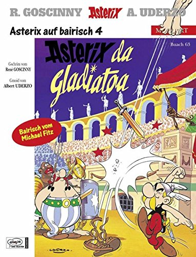Asterix Mundart Bayrisch IV: Asterix da Gladiatoa: Asterix als Gladiator