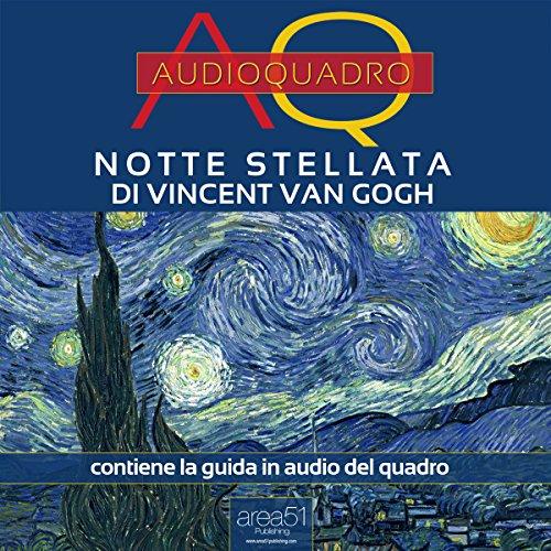 Notte Stellata di Vincent Van Gogh [Starry Night by Vincent Van Gogh] audiobook cover art
