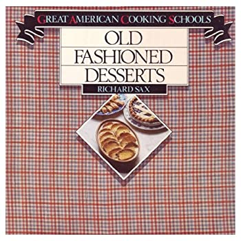 Old-Fashioned Desserts (Great American cooking schools) 0941034186 Book Cover