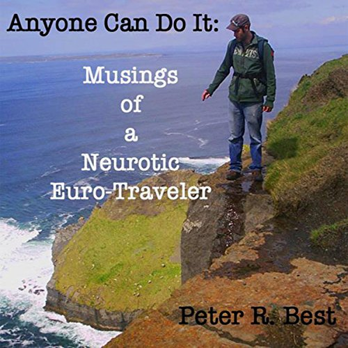 Anyone Can Do It: Musings of a Neurotic Euro-Traveler audiobook cover art