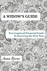 A Widow's Guide, Your Legal and Financial Guide to Surviving the First Year