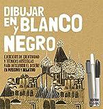Dibujar en blanco y negro (Spanish Edition)