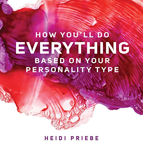 How You'll Do Everything Based on Your Personality Type audiobook cover art