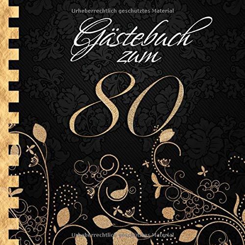 Gästebuch: Zum 80. Geburtstag I Edles Cover in Schwarz & Gold I für 30 Gäste I für geschriebene...