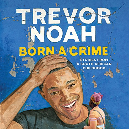Born a Crime by Trevor Noah - Trevor Noah is the host of The Daily Show with Trevor Noah, where he gleefully provides America with its nightly dose of serrated satire....