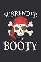 Surrender The Booty (Dream Journal Notebook): My Dream Life Journal Notebook, Dream Journal Notebook For Men