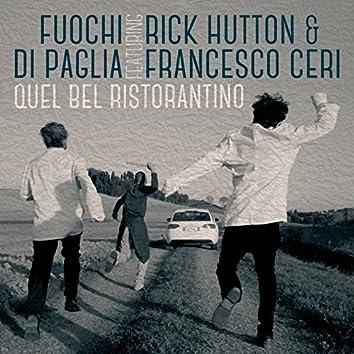 Quel bel ristorantino (feat. Rick Hutton, Francesco Ceri)
