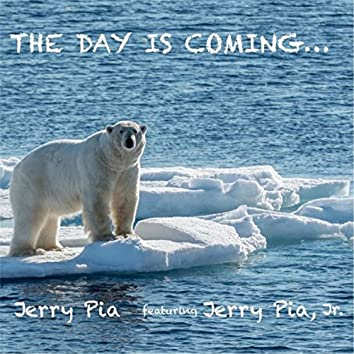 The Day Is Coming (feat. Jerry Pia, Jr.)
