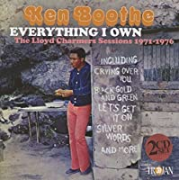Everything I Own: Lloyd Charmers Sessions 1971-76 by KEN BOOTHE