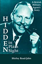 Hidden in Plain Sight: A British Military Agent's Story