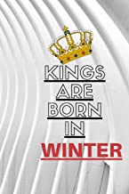 Kings Are Born In winter: College Ruled Lined Journal / Born In winter Birthday Gift Notebook Greeting Card Alternative - ...