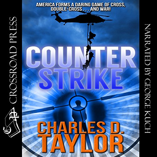 Counterstrike                   By:                                                                                                                                 Charles D. Taylor                               Narrated by:                                                                                                                                 George Kuch                      Length: 10 hrs and 10 mins     4 ratings     Overall 3.8