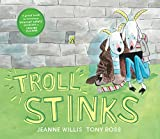 Troll Stinks!: Jeanne Willis (Online Safety Picture Books)