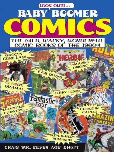 Baby Boomer Comics: The Wild, Wacky, Wonderful Comic Books of the ...