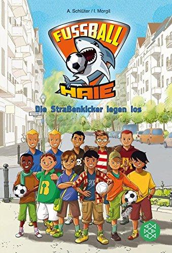 Fußball-Haie. Die Straßenkicker legen los!