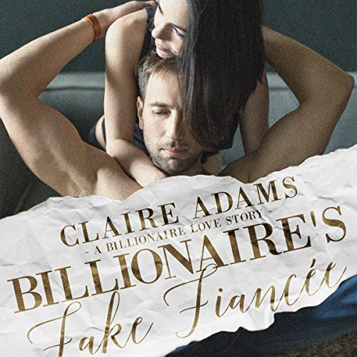 Billionaire's Fake Fiancée Audiobook By Claire Adams cover art