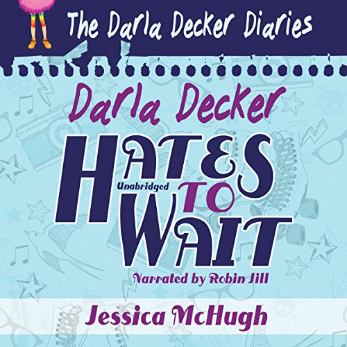Darla Decker Hates to Wait audiobook cover art