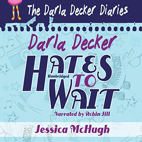 Couverture de Darla Decker Hates to Wait