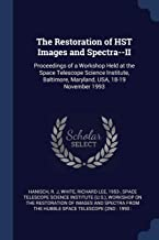 The Restoration of HST Images and Spectra--II: Proceedings of a Workshop Held at the Space Telescope Science Institute, Ba...