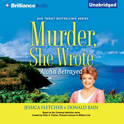 Murder, She Wrote: Aloha Betrayed audiobook cover art