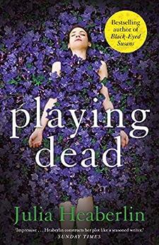 Playing Dead by [Julia Heaberlin]