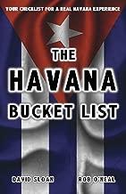 The Havana Bucket List: 100 ways to unlock the magic of Cuba's capital city (The Bucket List Series)