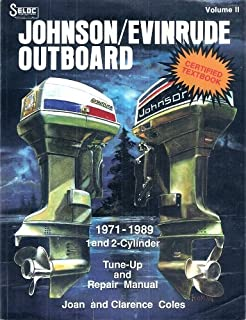 1971-1989 Seloc's 1 and 2-Cylinder Tune-Up & Repair Manual: Johnson/Evinrude Outboard (Certified Textbook, Volume II)