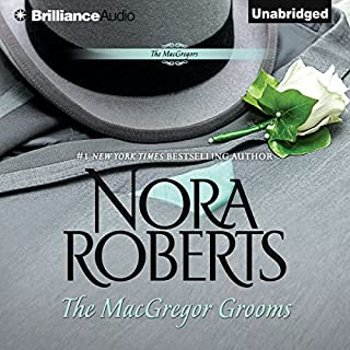 The MacGregor Grooms     The MacGregors, Book 8              By:                                                                                                                                 Nora Roberts                               Narrated by:                                                                                                                                 Angela Dawe                      Length: 7 hrs and 58 mins     5 ratings     Overall 4.6