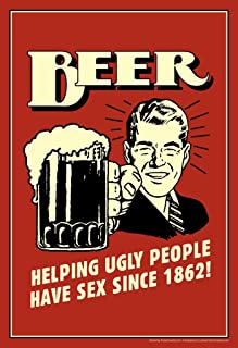 Beer Helping Ugly People Have Sex Since 1862 Retro Humor Funny Laminated Dry Erase Sign Poster 12x18