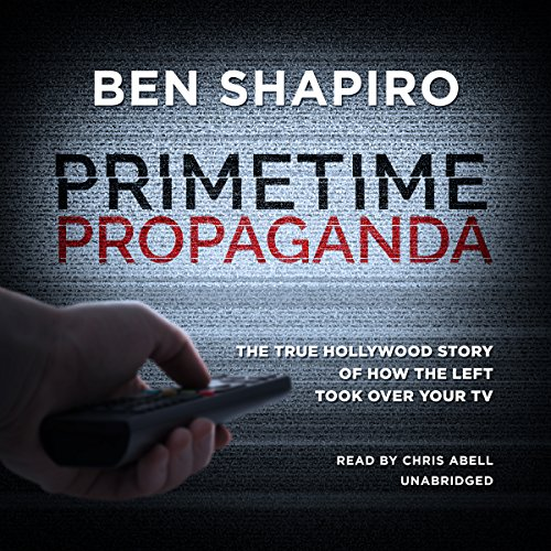 Primetime Propaganda     The True Hollywood Story of How the Left Took over Your TV              Auteur(s):                                                                                                                                 Ben Shapiro                               Narrateur(s):                                                                                                                                 Chris Abell                      Durée: 14 h et 24 min     17 évaluations     Au global 4,1