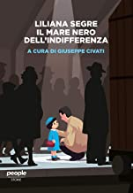 Scaricare Libri Liliana Segre. Il mare nero dell'indifferenza. Nuova ediz. PDF