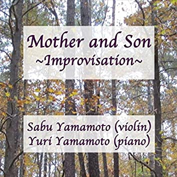 Mother and Son: Improvisation