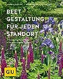 Beetgestaltung für jeden Standort: Von sonnig bis schattig, von naturnah bis modern (GU Garten Extra)