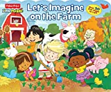 Fisher-Price Little People: Let's Imagine on the Farm (28) (Lift-the-Flap)