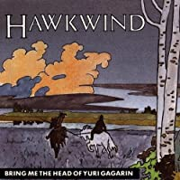 Bring Me the Head of Yuri Gagarin by Hawkwind (1996-01-02)
