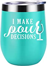 I Make Pour Decisions - Funny Birthday, Thanksgiving, Christmas Gift for Wine Lover, Mom, Wife, Grandma, Sister, Aunt, Best Friend, Coworker - Coolife 12 oz Stainless Steel Wine Tumbler Insulated Cup