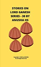 Stories on lord Ganesh series - 30: From various sources of Ganesh Purana