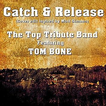 Catch & Release (feat. Tom Bone) [Cover Inspired by Matt Simons]