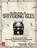 Elder Scrolls IV - Shivering Isles (Expansion): Prima Official Game Guide by Peter Olafson (2007) Paperback