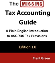 The Missing Tax Accounting Guide: A Plain English Introduction to ASC 740 Tax Provisions