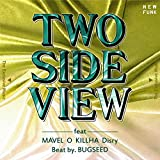 TWO SIDE VIEW (feat. MAVEL, O, 切刃, Disry & beat by. Bugseed)