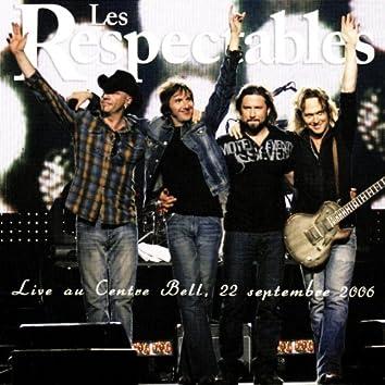 Les Respectables (Live Centre Bell, 22 Septembre 2006)