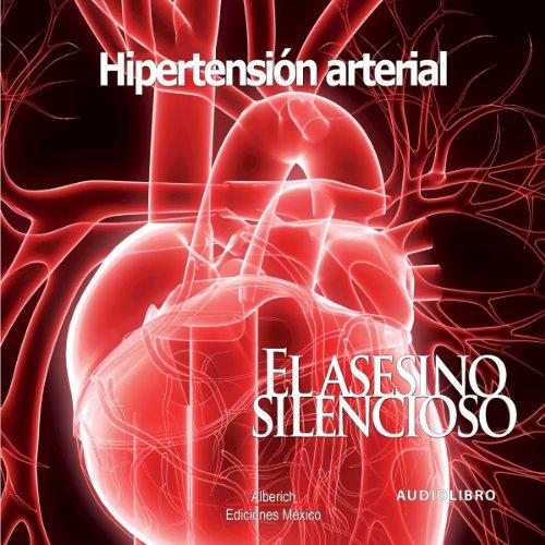 El asesino silencioso, hipertension arterial [Hypertension: The Silent Murderer] audiobook cover art