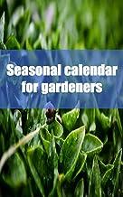 Seasonal calendar for gardeners (French Edition)