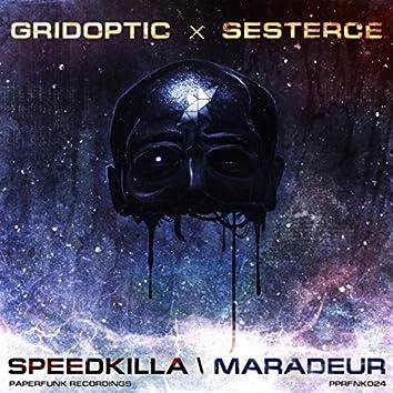 Speedkilla / Maradeur