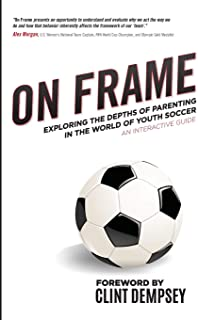 On Frame: Exploring the Depths of Parenting in the World of Youth Soccer