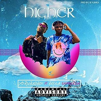 Higher (feat. Bella Shmurda)