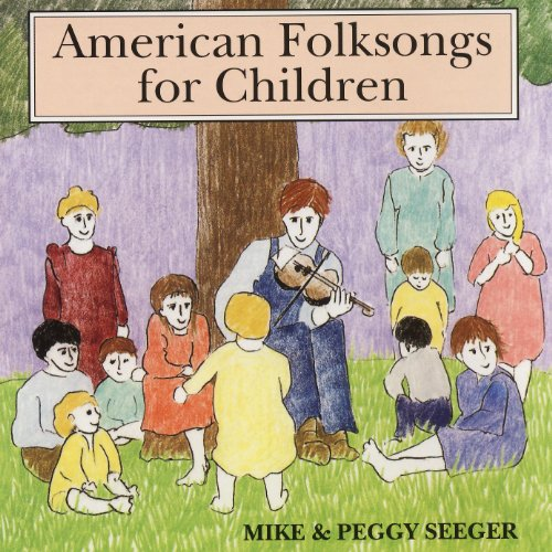 American Folk Songs for Children by Peggy Seeger And Mike Seeger