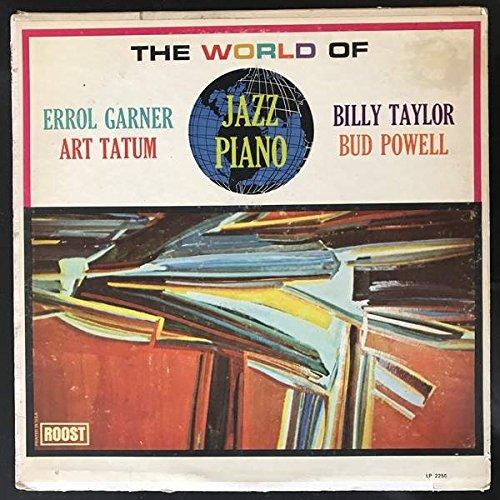 Erroll Garner, Art Tatum, Billy Taylor, Bud Powell - The World Of Jazz Piano - Roost - ROOST LP 2256